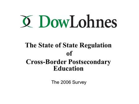 The State of State Regulation of Cross-Border Postsecondary Education The 2006 Survey.