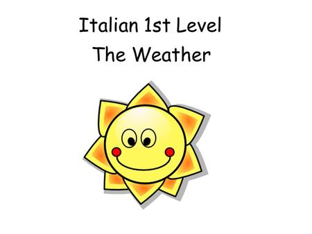 Italian 1st Level The Weather.