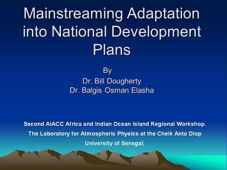 Mainstreaming Adaptation into National Development Plans By Dr