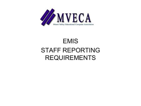 EMIS STAFF REPORTING REQUIREMENTS. DATABASES USPSEMIS.