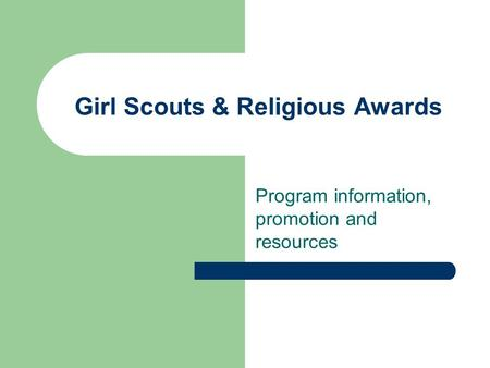 Girl Scouts & Religious Awards Program information, promotion and resources.