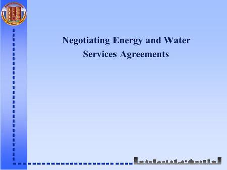 Negotiating Energy and Water Services Agreements.
