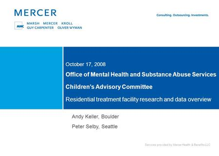 Services provided by Mercer Health & Benefits LLC Office of Mental Health and Substance Abuse Services Children's Advisory Committee Residential treatment.