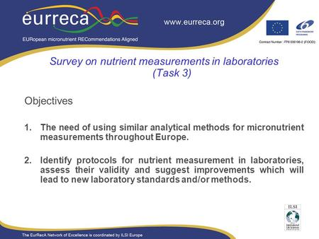 Presentation title Presentation subhead Survey on nutrient measurements in laboratories (Task 3) Objectives 1.The need of using similar analytical methods.