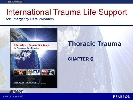 International Trauma Life Support for Emergency Care Providers CHAPTER seventh edition Thoracic Trauma 6.
