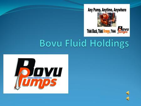 About us Bovu Fluid Holdings is internationally recognized as one of South Africa's most respected manufacturers and distributors of Construction and.