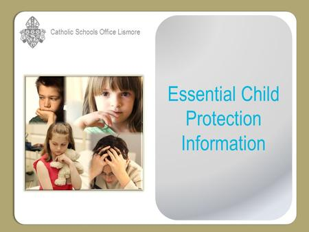 Catholic Schools Office Lismore Essential Child Protection Information.