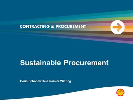 Sustainable Procurement Gerie Schonewille & Rainier Wiering.