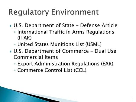  U.S. Department of State – Defense Article ◦ International Traffic in Arms Regulations (ITAR) ◦ United States Munitions List (USML)  U.S. Department.