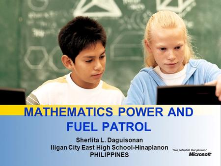 MATHEMATICS POWER AND FUEL PATROL Sherlita L. Daguisonan Iligan City East High School-Hinaplanon PHILIPPINES.