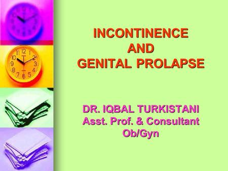 INCONTINENCE AND GENITAL PROLAPSE