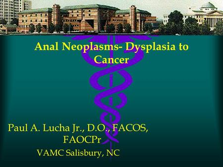Anal Neoplasms- Dysplasia to Cancer