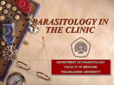 PARASITOLOGY IN THE CLINIC