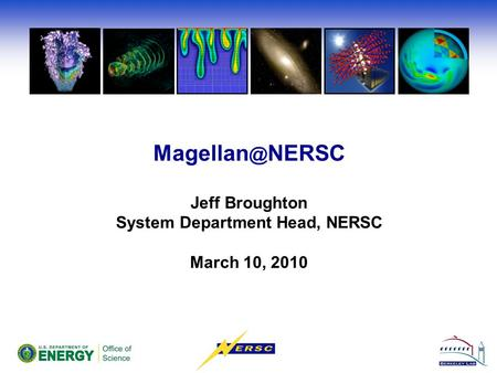 NERSC Jeff Broughton System Department Head, NERSC March 10, 2010.