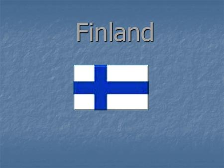 Finland. Some basic facts Finland is a republic Finland is a republic The president: The president: Tarja Halonen The capital: Helsinki The capital: Helsinki.
