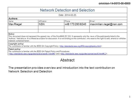 Omniran-14-0015-00-0000 1 Network Detection and Selection Date: 2014-02-25 Authors: NameAffiliationPhone Max RiegelNSN+49 173 293