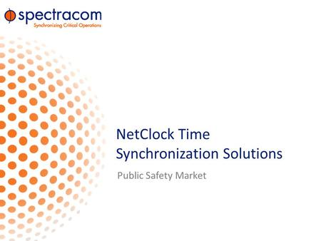 NetClock Time Synchronization Solutions Public Safety Market.