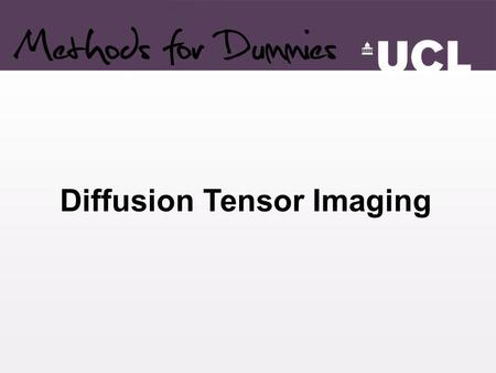 Diffusion Tensor Imaging. Overview Theory Basic physics Tensor Diffusion imaging Practice How do you do DTI? Tractography DTI in FSL and other programs.