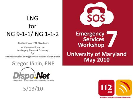 LNG for NG 9-1-1/ NG 1-1-2 Realization of IETF Standards for the operational use in a Legacy Network Gateway for Next Generation Emergency Communication.