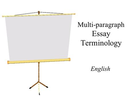 Multi-paragraph Essay Terminology English. essay a piece of writing that gives your thoughts (commentary) about a subject.