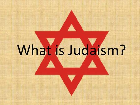 What is Judaism?.