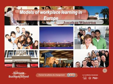 Models of workplace learning in Europe Jonathan Winterton.