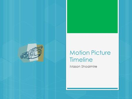 Motion Picture Timeline Mason Shoalmire. Fact 1 :1824 Peter Roget presents a paper that explains how to animate still pictures and the theory behind it.