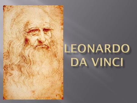 Leonardo was born on April 15, 1452, at the third hour of the night in the Tuscan hill town of Vinci, in the lower valley of the Arno River in the.