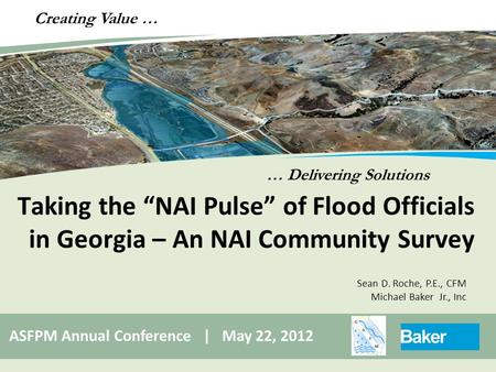 "… Delivering Solutions Creating Value … Taking the ""NAI Pulse"" of Flood Officials in Georgia – An NAI Community Survey ASFPM Annual Conference 