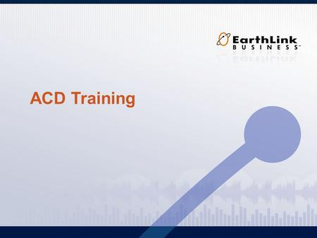 ACD Training. 2 Agenda Logging In Header Toolbar Main Dashboard –Calls –My Agents Searching Calls Reports.
