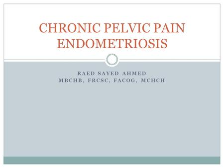 CHRONIC PELVIC PAIN ENDOMETRIOSIS