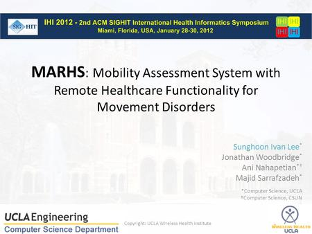 MARHS : Mobility Assessment System with Remote Healthcare Functionality for Movement Disorders Copyright: UCLA Wireless Health Institute Sunghoon Ivan.