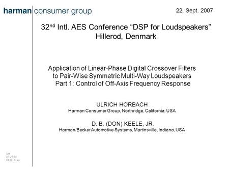 "UH 07-09-16 page: 1 / 22 22. Sept. 2007 32 nd Intl. AES Conference ""DSP for Loudspeakers"" Hillerod, Denmark Application of Linear-Phase Digital Crossover."