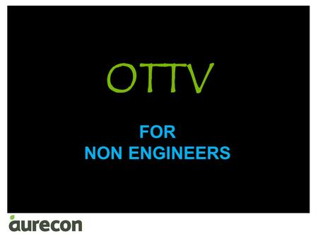 OTTV FOR NON ENGINEERS.