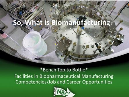So, What is Biomanufacturing?
