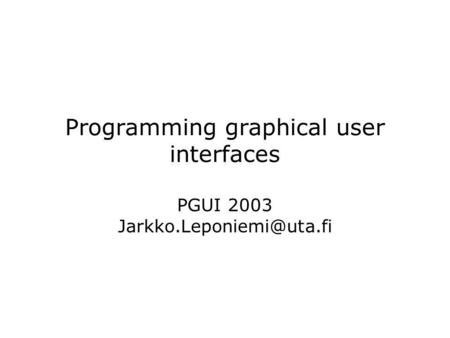 Programming graphical user interfaces PGUI 2003