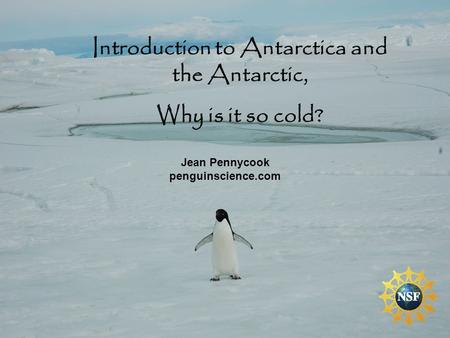 Introduction to Antarctica and the Antarctic, Why is it so cold? Jean Pennycook penguinscience.com.