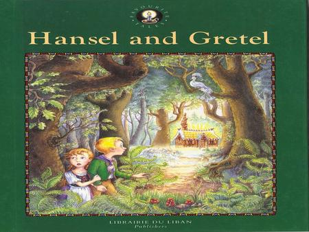 Once upon a time, in a faraway forest, there lived a poor woodcutter, his wife and their two children. The boy's name was Hansel and the Girl's name was.