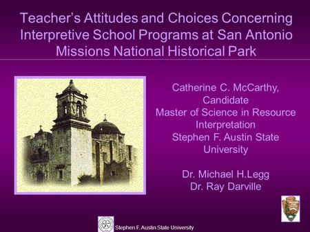 Stephen F. Austin State University Teacher's Attitudes and Choices Concerning Interpretive School Programs at San Antonio Missions National Historical.
