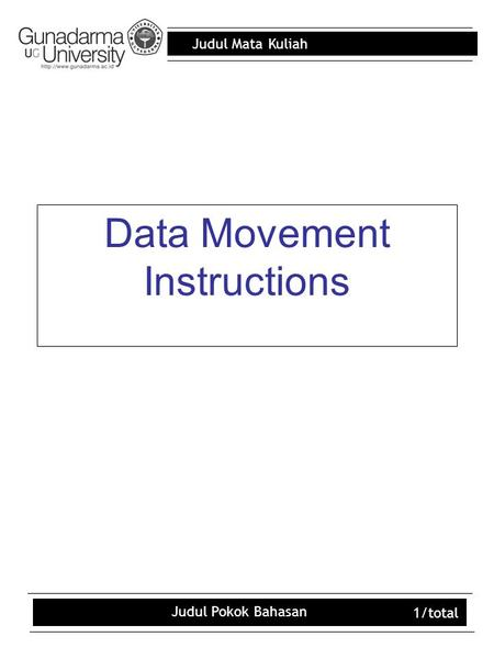 Judul Mata Kuliah Judul Pokok Bahasan 1/total Data Movement Instructions.