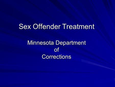 Sex Offender Treatment Minnesota Department of Corrections.