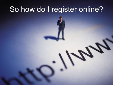 So how do I register online?. LionsLink You will use LionsLink for web registration, e-mail, course schedule, Financial Aid information, Campus announcements.