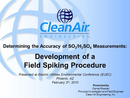 Determining the Accuracy of SO 3 /H 2 SO 4 Measurements: Development of a Field Spiking Procedure Presented at Electric Utilities Environmental Conference.