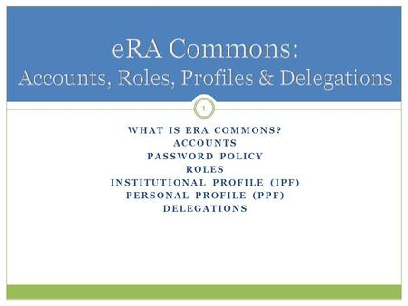 eRA Commons: Accounts, Roles, Profiles & Delegations