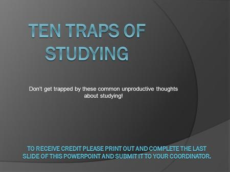 Don't get trapped by these common unproductive thoughts about studying!