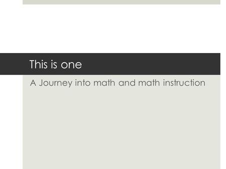 This is one A Journey into math and math instruction.