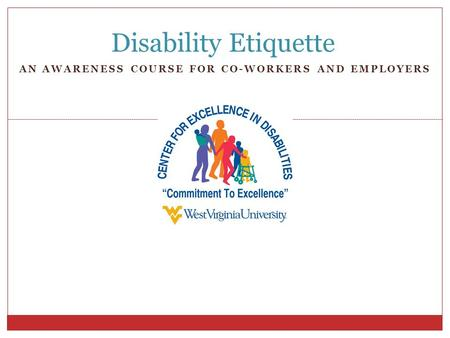 AN AWARENESS COURSE FOR CO-WORKERS AND EMPLOYERS Disability Etiquette.