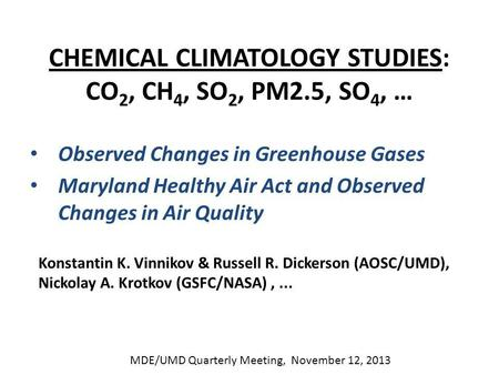 CHEMICAL CLIMATOLOGY STUDIES: CO 2, CH 4, SO 2, PM2.5, SO 4, … Observed Changes in Greenhouse Gases Maryland Healthy Air Act and Observed Changes in Air.