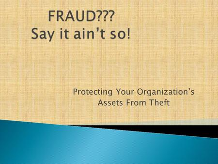 Protecting Your Organization's Assets From Theft.