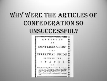 Why were the Articles of Confederation so unsuccessful?